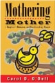 Mothering Mother: A Daughter's Humorous and Heartbreaking Memoir, Carol D. O'Dell